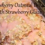 Strawberry Oatmeal Bread with Strawberry Glaze & Tasty Tuesday Party!