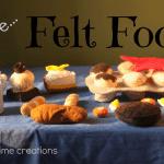 Felt Food {meals}