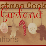 Christmas Cookie Felt Garland & Glitter Garland {TWO tutorials}