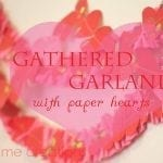 Gathered Garland with Paper Hearts