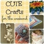 Cute Crafts for Weekend Creativity {featuring YOU}
