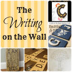 The Writing on the Wall… {Featuring YOU}