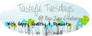 Tasteful Tuesdays {6/4} Happy, Healthy, & Domestic Co-Host