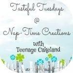 Tasteful Tuesday Party {7/30} with Teenage Cakeland