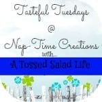 Tasteful Tuesdays {8/13} Giveaway and A Tossed Salad Life {co-host}