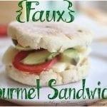 {Faux} Gourmet Sandwich