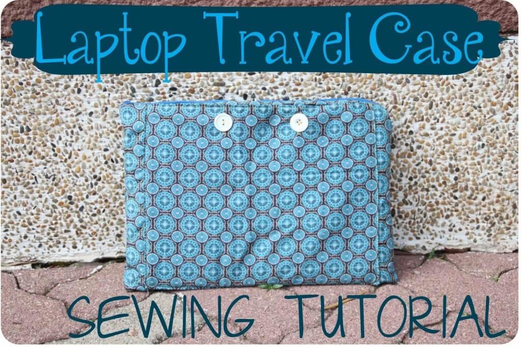 laptop case tutorial
