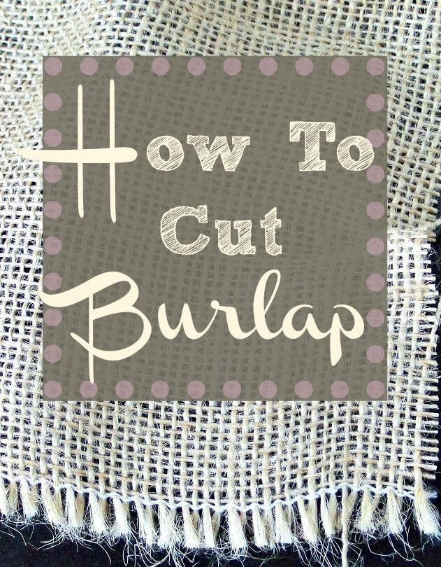 How-to-cut-burlap