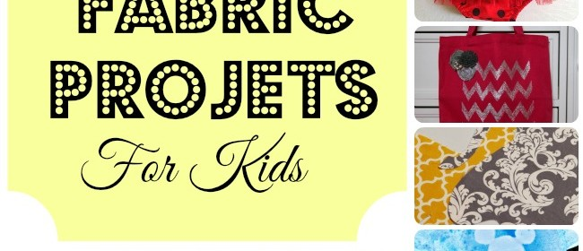 Fabric Projects for Kids {Fabric Features}
