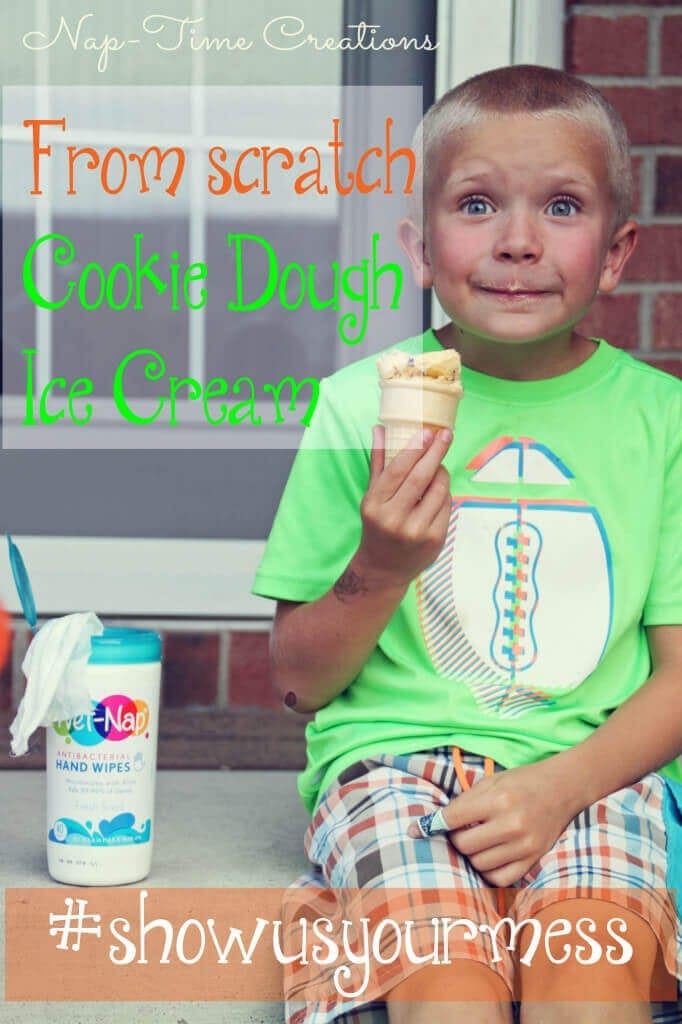 Homemade Cookie Dough Ice Cream #showusyourmess #PMedia  #ad
