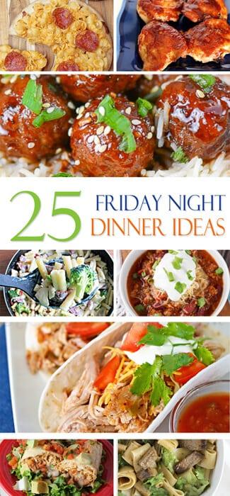 25 Friday Night Dinner Ideas 700