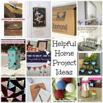 Helpful Home Project Ideas