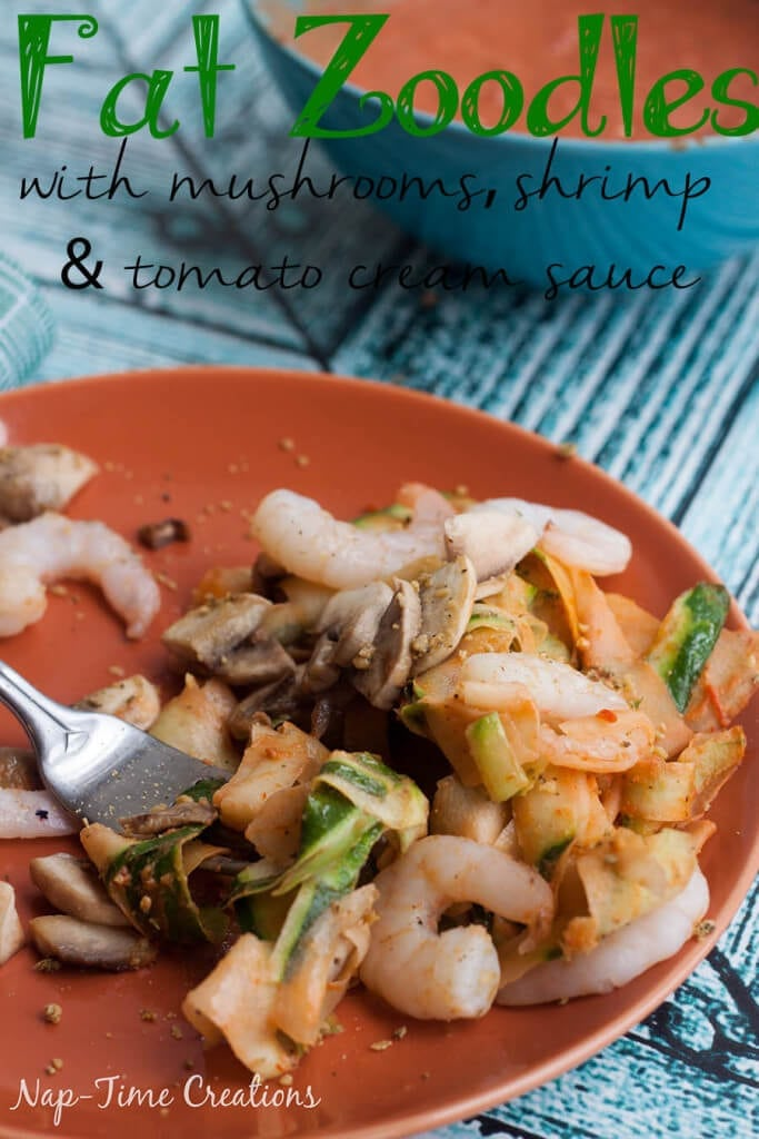 fat zoodles with mushrooms, shrimp and homemade tomato cream sauce. Great pasta alternative and easy too. from Nap-Time Creations