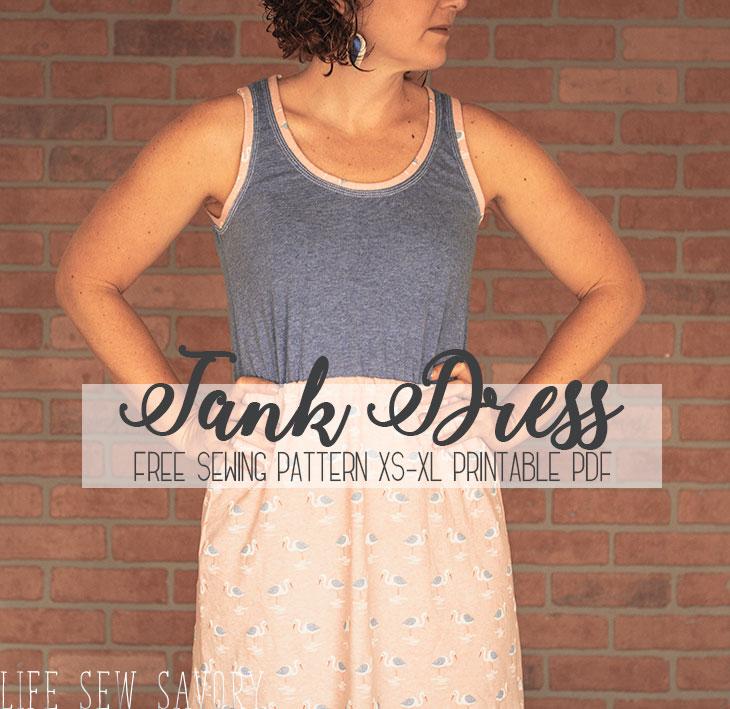 e3c21cc0a Dress Sewing Pattern -Free Tank Dress - Life Sew Savory