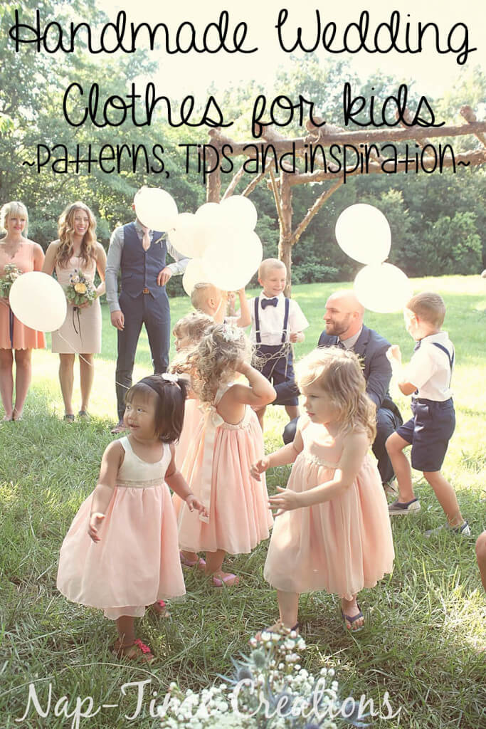 Handmade Wedding Clothes for Kids - Patterns, tips and photo inspiration from Nap-Time Creations