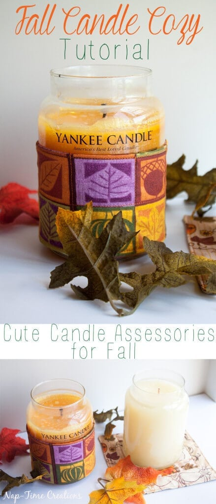 Fall Yankee Candles and Candle Cozy Tutorial - Sew Cute Candle Assessories for Fall from Nap-Time Creations