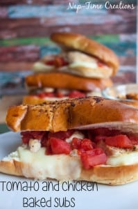 Chicken and Tomato Baked Subs from Nap-Time Creations #YesYouCAN {ad}