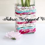 Fabric Wrapped Vase – Quick Craft