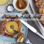 pineapple french toast for tasty breakfast