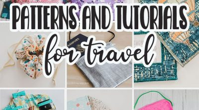 sewing for travel patterns and tutorials