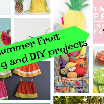summer fruit sewing and DIY projects