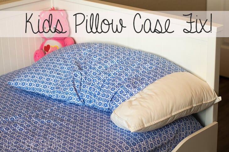 Kids Pillow Case Fix