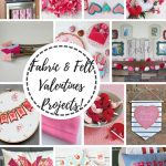 Fabric and Felt Valentines Projects