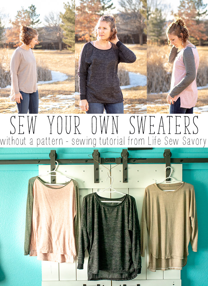 Make Your Own Sweater Sewing Tutorial Life Sew Savory