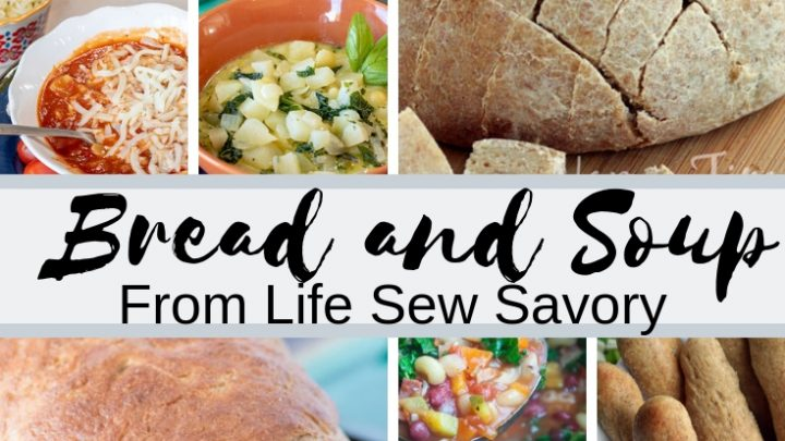 bread and soup recipes from Life Sew Savory