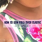 Fold Over Elastic Tutorial for Swimwear