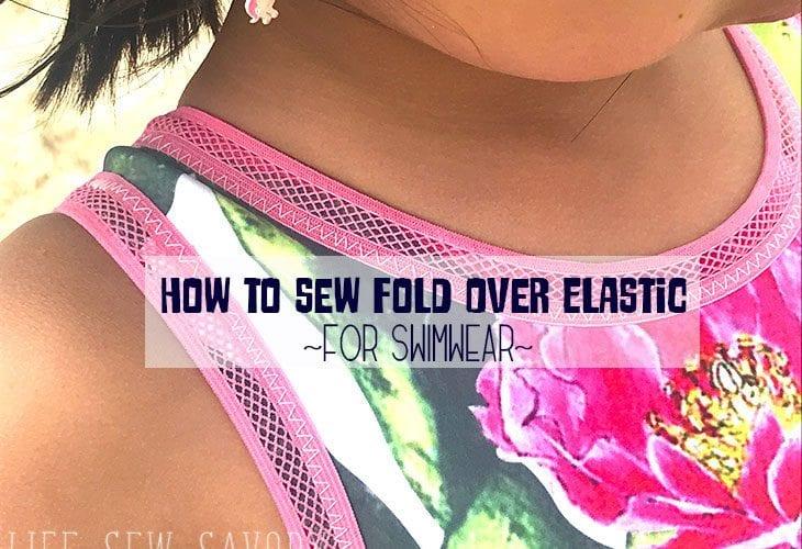 Fold Over Elastic Tutorial for Swimwear