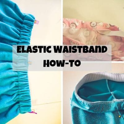How to Sew Elastic Waistband – two ways