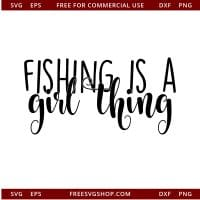 Fishing Is A Girl Thing SVG Cut File