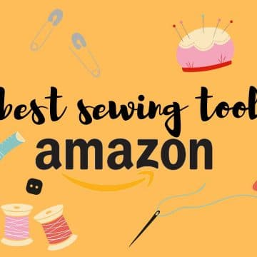 the best sewing tools on Amazon. Reviewed and tried