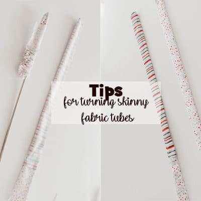 How to turn thin fabric tubes – tips