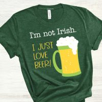 I'm Not Irish I Love Beer SVG
