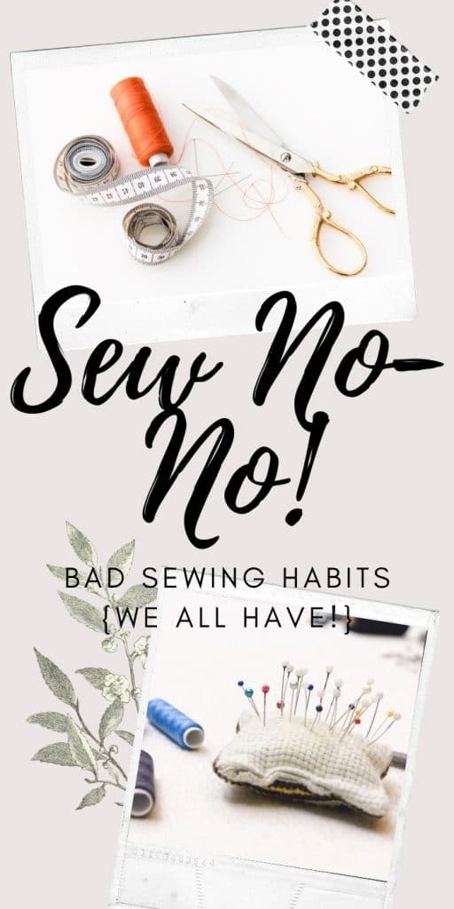 sewing no-nos that we all do. bad sewing habits many of us still do. A humorous look at bad ideas for sewing from Life Sew Savory