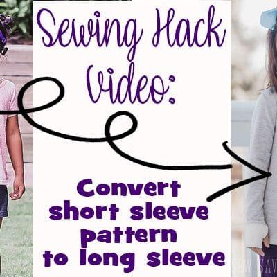 Sewing Hacks Video – turn short sleeve pattern into long sleeves