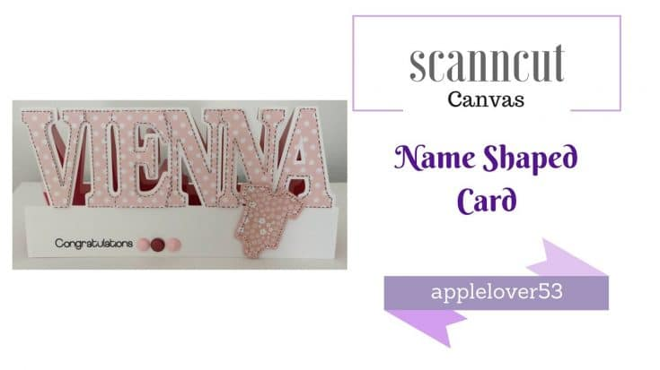 ScanNCut Canvas Name Shaped Card