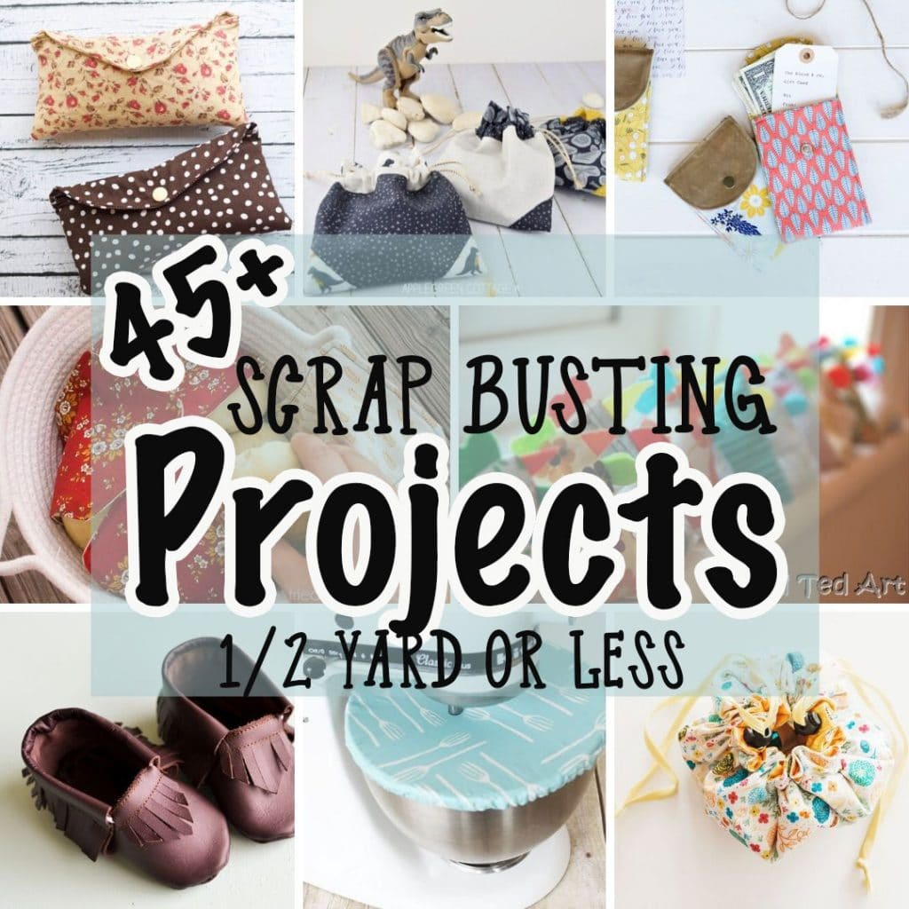 scrap busters - sewing projects that take a 1/2 yard of fabric or less