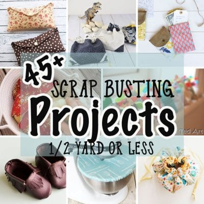 Scrap Busters – Sewing projects of 1/2 yard or less