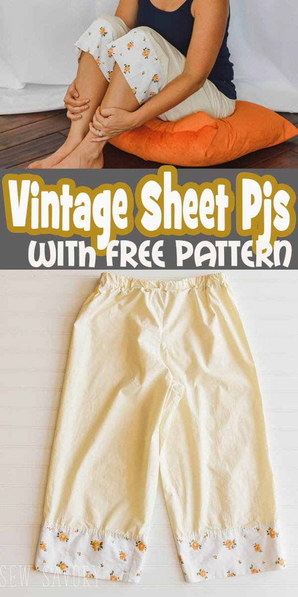 Sewing pajama pants from vintage sheets. The finished edge makes the most beautiful cuffs and the cotton fabric is soft and perfect for pjs. PLUS get the details for a free pdf pattern to make your own
