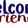 Welcome friends cut file