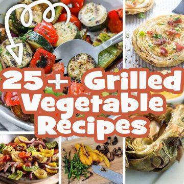 Easy Grilled Vegetables - Huge List!