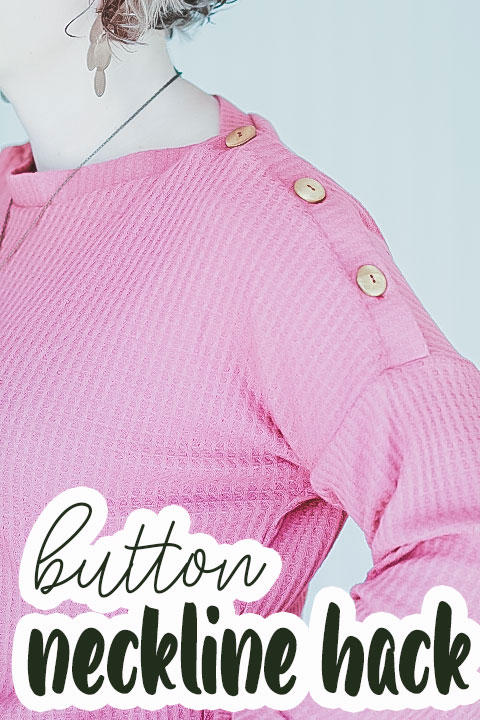 sewing hacks -button neckline