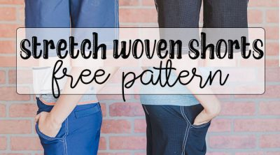 stretch woven shorts free pattern