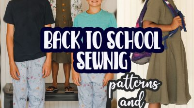 back to school sewing patterns and inspiration